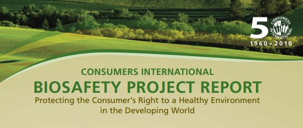 Consumers Iinternational: Biosafety Project Report