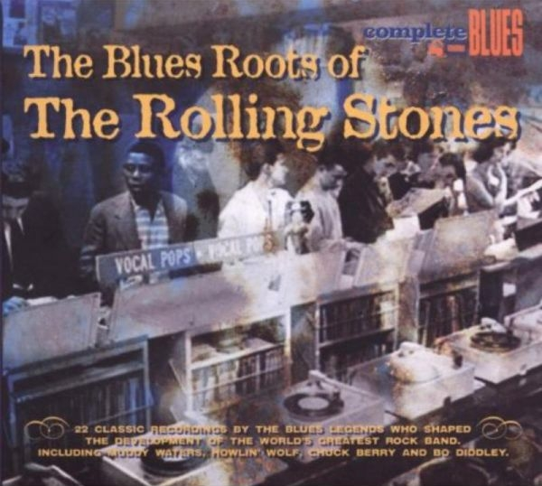 The Blues Roots Of The Rolling Stones (Album, 2008)