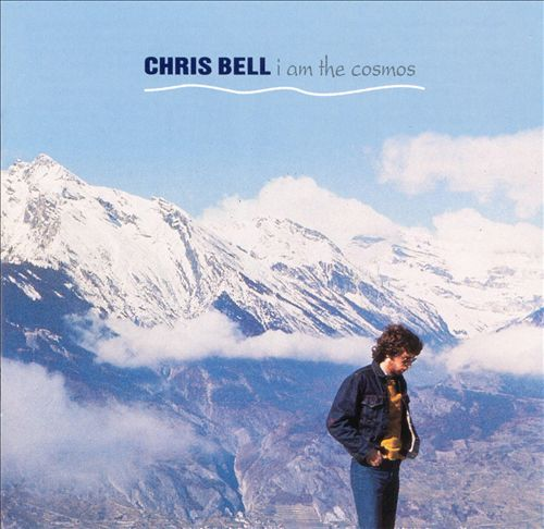 Chris Bell - I Am The Cosmos (Album, 1992)