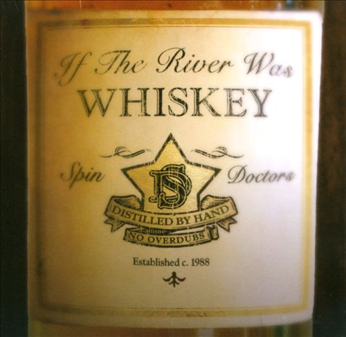 Spin Doctors - If The River Was Whiskey (Album)