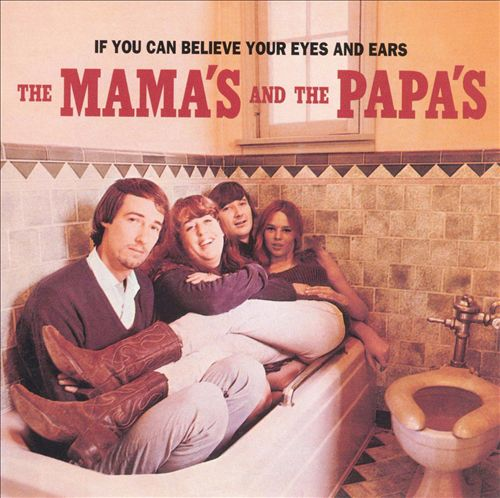 The Mamas & the Papas - If You Can Believe Your Eyes and Ears (Album 1966)