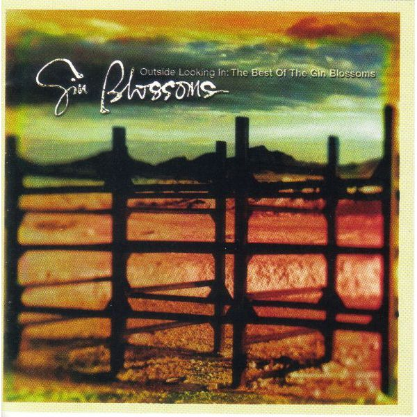 Gin Blossoms - Outside Looking In: The Best of the Gin Blossoms