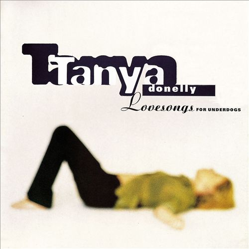 Tanya Donelly - Love Songs for Underdogs (Album 1997)