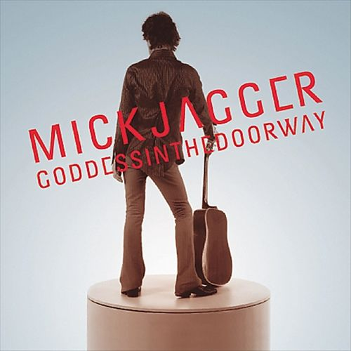 Mick Jagger - Goddess in the Doorway (Album 2001)