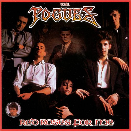 The Pogues - Red Roses For Me (Album 1984)