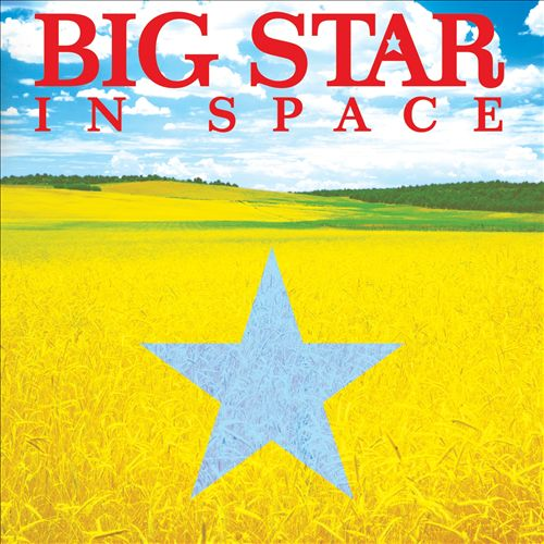 Big Star - In Space (Album 2005)