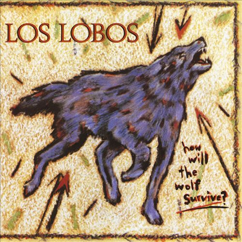 Los Lobos - How Will the Wolf Survive? (Album 1984)
