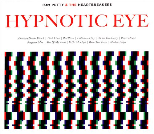 Tom Petty & The Heartbreakers - Hypnotic Eye (Album 2014)