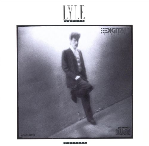 Lyle Lovett - Pontiac (Album 1987)