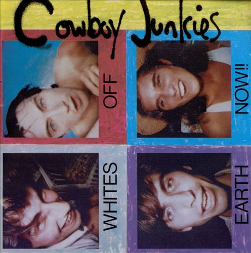 Cowboy Junkies - Whites Off Earth Now (Album 1986)