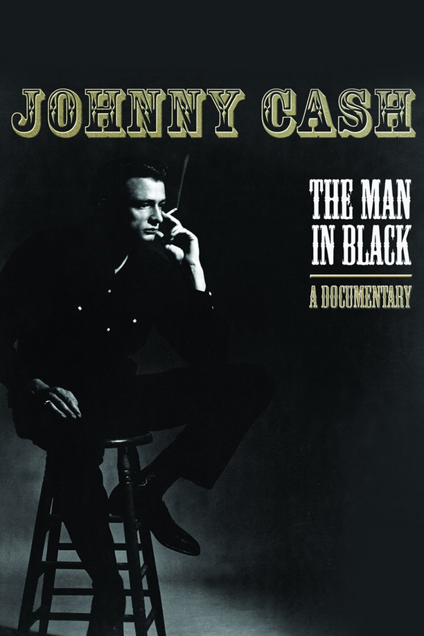 The Man in Black: A Documentary - Johnny Cash