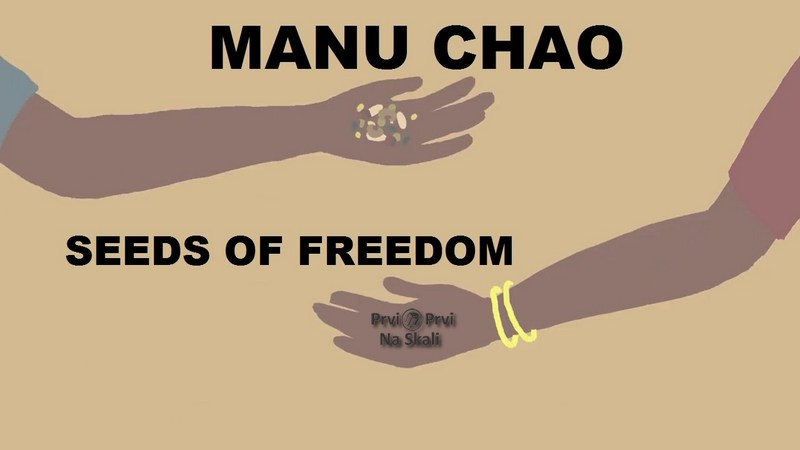 Manu Chao - Seeds Of Freedom