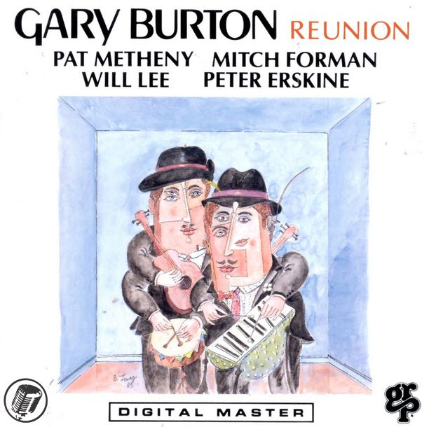 Gary Burton, Pat Metheny, Mitch Forman, Will Lee, Peter Erskine - Reunion (Album 1989)