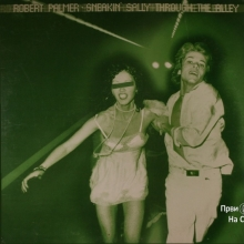 Robert Palmer - Sneakin' Sally Through The Alley (Album 1974)