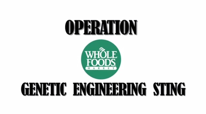 Operation  Whole Foods Hidden Camera GMO Sting - Bait Organic, Switch to GMO