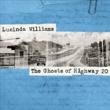 Lucinda Williams - The Ghosts of Highway 20 (Album 2016)